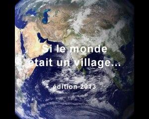 Si le monde était un village - 2013