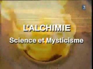 ALCHIMIE Science et Mysticisme part1 French FR3 TVRiP