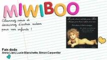 Anna Liani, Lucie Blanchette, Simon Carpentier - Fais dodo - Miwiboo