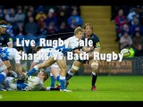 Watch Live Rugby Sale Sharks vs Bath Rugby 22 March 2013