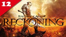 Les Royaumes D'Amalur : Reckoning - PC - 12 [Frapsoluce / Walkthrough]