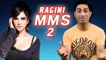 Sunny Leone's RAGINI MMS 2 UNCENSORED Trailer OUT!!