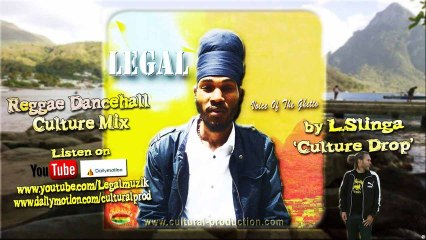 2013 Reggae Dancehall Mix by L.Slinga 'Culture Drop' for LEGAL