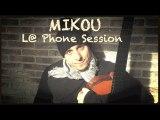 """MIKOU """"L@ phone session"""" - anniversaire surprise"""