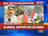 Arvind Kejriwal supporters detained by Delhi police