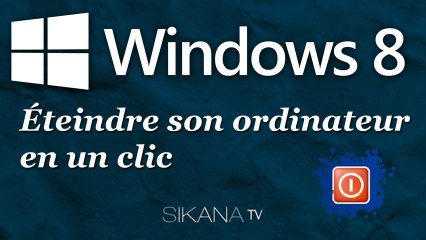 Tutorial Windows 8 : Éteindre son ordinateur en un clic