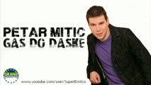 Petar Mitic - Gas do daske [ Audio HQ ]