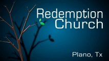 The Comeback - Easter 2013 - Redemption Church, Plano Tx