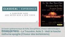 Giuseppe Verdi : Giuseppe Verdi - Le Trouvère : Acte 2 - Vedi le fosche notturne spoglie (Choeur de