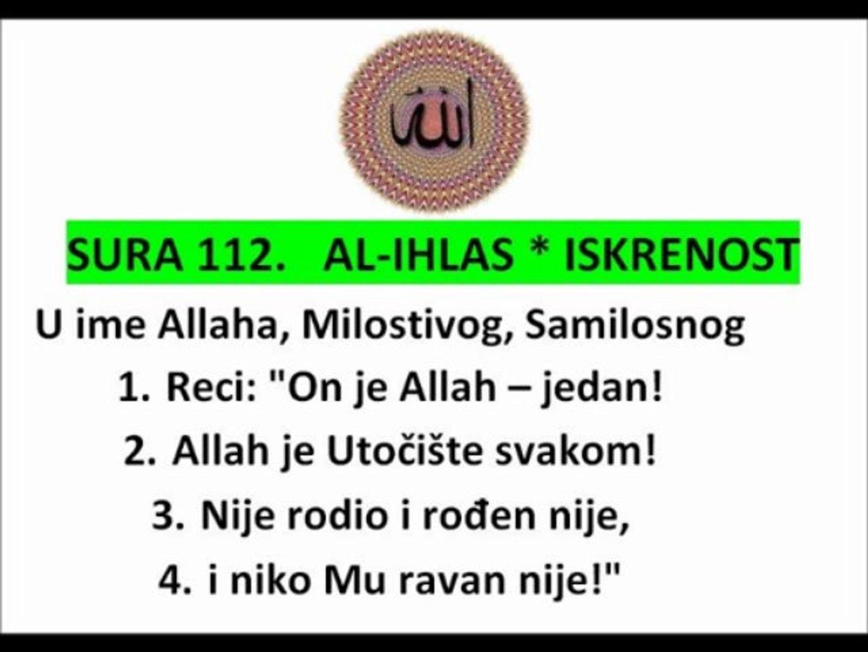 SURA 112 - AL Ikhlas - ISKRENOST-KUR'AN NA BOSANSKOM JEZIKU THE HOLY QUR'AN IN BOSNIAN