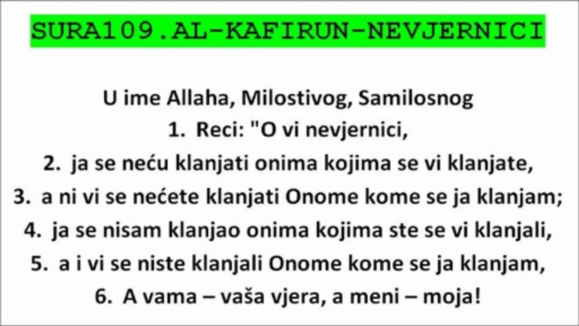SURA109.AL-KAFIRUN-NEVJERNICI - KUR'AN NA BOSANSKOM JEZIKU THE HOLY QUR'AN IN BOSNIAN