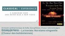 Giuseppe Verdi : Giuseppe Verdi - La traviata : Noi siamo singarelle (Choeur des bohémiennes)