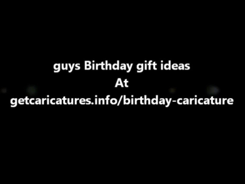 Guys Birthday Gift Ideas Video Dailymotion