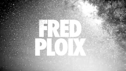 FRED PLOIX - REBIRTH part