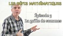 Les défis mathématiques du Monde, épisode 3 : la grille de sommes