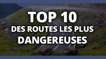 Top 10 des routes les plus dangereuses