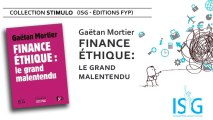 Collection Stimulo - Gaëtan Mortier - Finance éthique : le grand malentendu