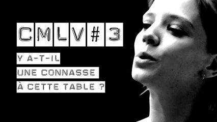C'est Marrant la Vie #3 - Y a-t-il une Connasse à cette Table ?