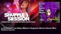Big Mama Capretta - Love to Love You Baby - Mama's Orgasmic Electro House Mix - ShuffleSession
