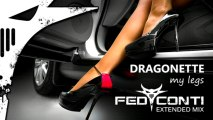 Dragonette - My Legs (Fed Conti Extended Mix) - Acid Electro House Remix