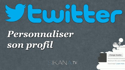 Tutorial Twitter: Personnaliser son profil