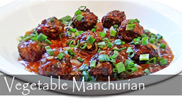 Vegetable Manchurian - Classic Restaurant Style Recipe