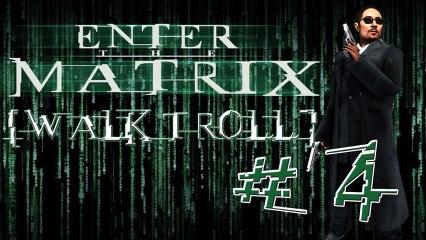 [WalkTroll] Enter The Matrix - 4/Le Château