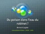 Conférence de Bernard Legube 9/10/2012 - Du poison dans l'eau du robinet ?