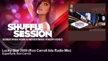 Superfunk, Ron Carroll - Lucky Star 2009 - Ron Carroll 4da Radio Mix