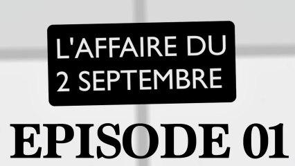 L'affaire du 2 septembre E01