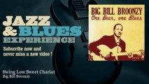 Big Bill Broonzy - Swing Low Sweet Chariot