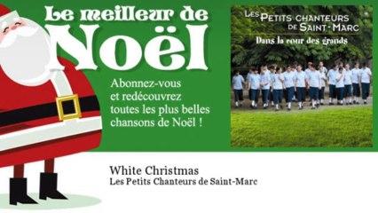 Les Petits Chanteurs de Saint-Marc - White Christmas