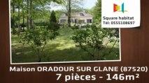 A vendre - Maison/villa - ORADOUR SUR GLANE (87520) - 7 pièces - 146m²