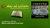Les Imams De La Mecque - Adhan salat depuis la mecque - Dar al Islam