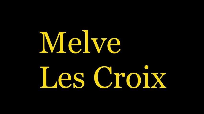 Melve - Les Croix - HD 720