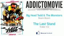 The Last Stand - Trailer #2 Music #1 (Big Head Todd & The Monsters - Boom Boom)