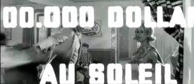Cent mille dollars au soleil (1964)  Bande annonce