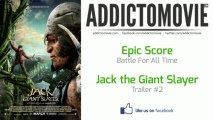 Jack the Giant Slayer - Trailer #2 Music #2 (Epic Score - Battle For All Time)