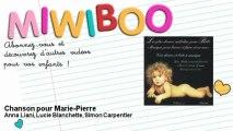 Anna Liani, Lucie Blanchette, Simon Carpentier - Chanson pour Marie-Pierre - Miwiboo