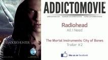 The Mortal Instruments: City of Bones - Trailer #2 Music #2 (Radiohead - All I Need)
