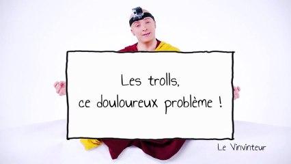 Vinvinteur 28 - les trolls, ce douloureux problème
