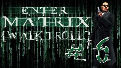 [WalkTroll] Enter The Matrix - 6/La Centrale Nucléaire