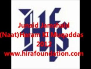 Junaid Jamshaid (Naat) Haram Ki Muqaddas 2012