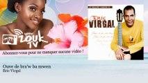Eric Virgal - Ouve de bra'w ba mwen - YourZoukTv
