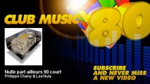 Philippe Chany & Les Nuls - Nulle part ailleurs 90 court - ClubMusic80s