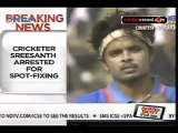 Cricketer Sreesanth Arrested For Spot-Fixing