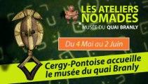 Les Ateliers nomades : visite du musée du quai Branly