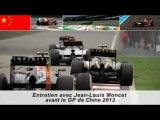 Entretien avec Jean-Louis Moncet avant le Grand Prix de Chine 2013