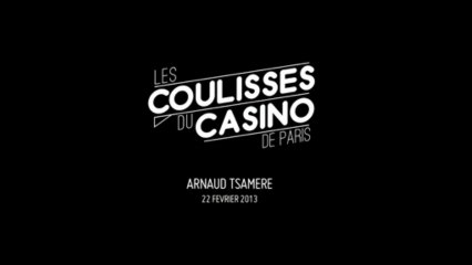 Les coulisses du Casino de Paris - n°13 - ARNAUD TSAMERE