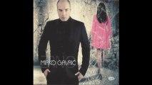 Mirko Gavric - Sve je moje tamo gde si ti - (Audio 2012) HD